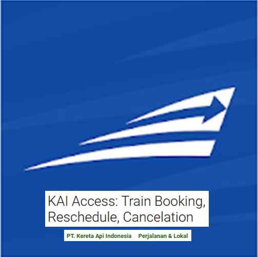 Kai Acces Aplikasi Untuk Cancel Reschedule Dan Pesan Tiket